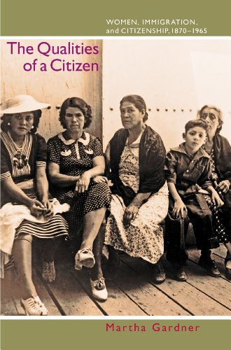 Download The Qualities of a Citizen: Women, Immigration, and Citizenship, 1870-1965 Pdf