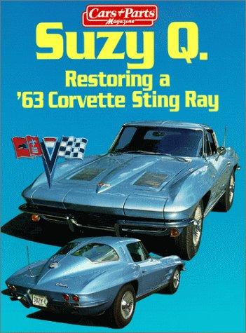 Suzy Q Restoring a 63 Corvette Sting Ray - 63 Corvette Stingray