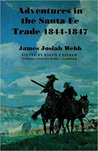 Book Adventures in the Santa Fe Trade, 1844-1847 by James Josiah Webb (1995-05-28)