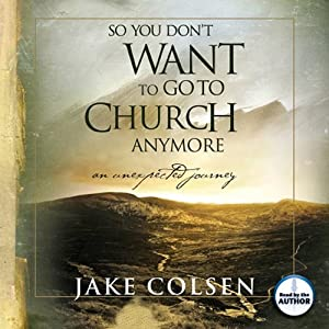 So You Don't Want to Go to Church Anymore Hörbuch