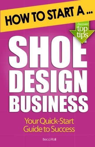 How to Start a Shoe Design Business -