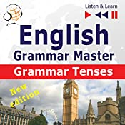 English - Grammar Master - New Edition: Grammar Tenses - For Intermediate / Advanced Learners - Proficiency Level B1-C1 (Listen & Learn 7.1) | Dorota Guzik