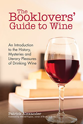 Download ebook the booklovers guide to wine a celebration of the read the booklovers guide to wine a celebration of the history the mysteries and the literary pleasures of drinking wine online book by patrick alexander fandeluxe Gallery