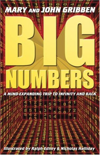 Big Numbers: A Mind Expanding Trip to Infinity and Back