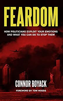 Feardom: How Politicians Exploit Your Emotions and What You Can Do to Stop Them by [Boyack, Connor]