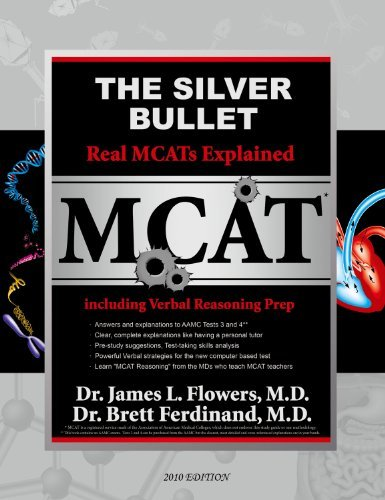 The Silver Bullet Real MCATs Explained including Verbal Reasoning Prep by Dr. James Flowers (2009-07-29)