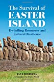 The Survival of Easter Island: Dwindling Resources and Cultural Resilience