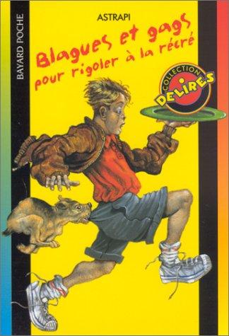 Blagues et gags pour rigoler à la récré Poche – 1 février 2001 Collectif Bayard 2747003043 Bayard - je bouquine