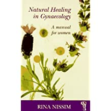Natural Healing in Gynecology: A Manual for Women