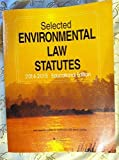 Selected Environmental Law Statutes, 2014-2015 Educational Edition, Publsihing Editorial Staff, 1628103213