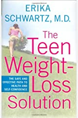 The Teen Weight-Loss Solution: The Safe and Effective Path to Health and Self-Confidence Hardcover