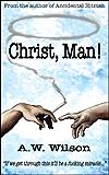 Christ, Man! (English Edition)