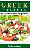 GREEK Recipes: The Ultimate Recipe Book
