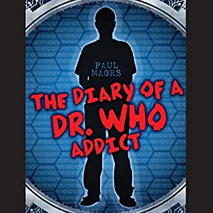 The Diary of a Dr Who Addict Hörbuch