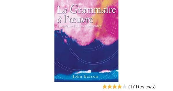 Amazon Com La Grammaire A L œuvre 9780759398641 John