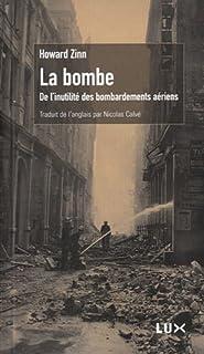 La bombe : de l'inutilité des bombardements aériens, Zinn, Howard