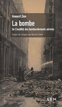 La bombe. De l'inutilité des bombardements par Zinn