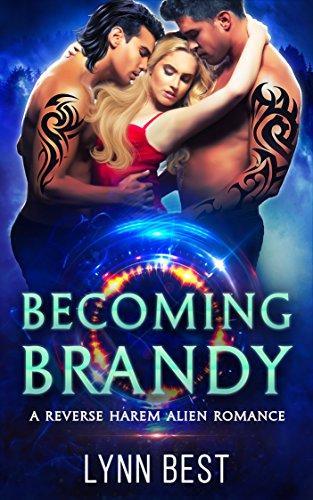 Becoming Brandy: An Alien Abduction Reverse Harem Romance (The Cartharian Series Book 3)