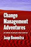 Change Management Adventures: 28 stories to develop your expertise