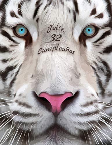 Feliz 32 Cumpleanos: Mejor que una tarjeta de cumpleaños! Libro de cumpleaños temático de tigre blanco que se puede utilizar como cuaderno o diario. por Karlon Douglas,Level Up Designs
