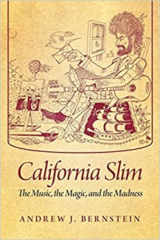 California Slim: The Music, the Magic, and the Madness February 28, 2013