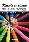 Réussir sa classe tous les jours... ou presque ! 4e éd. par Buscaglia