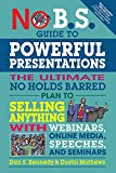 img - for No B.S. Guide to Powerful Presentations: The Ultimate No Holds Barred Plan to Sell Anything with Webinars, Online Media, Speeches, and Seminars book / textbook / text book