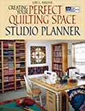 Creating Your Perfect Quilting Space Studio Planner, Lois L. Hallock, 1564778363