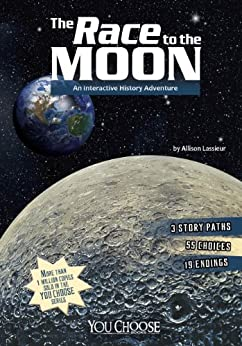 The Race to the Moon (You Choose: History) by [Lassieur, Allison]