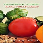 A Food Guide to Lowering Blood Triglycerides: 4 Simple Steps | Yuchi Yang RD