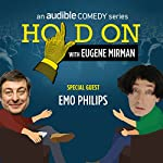 Ep. 6: Boston Comedy Festival: Emo Philips (Hold On with Eugene Mirman) | Eugene Mirman,Emo Philips