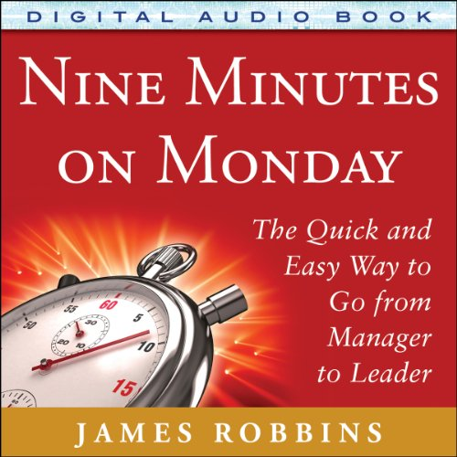 Nine Minutes on Monday: The Quick and Easy Way to Go from Manager to Leader by McGraw-Hill Education