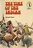The Time of the Indian, Kenneth Ulyatt, 0140610154