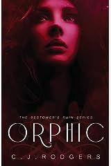 ORPHIC (The Bestower's Ruin) Paperback
