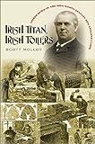 Irish Titan, Irish Toilers: Joseph Banigan and Nineteenth-Century New England Labor (Revisiting New England)