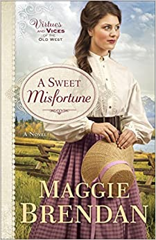 A Sweet Misfortune (Virtues and Vices of the Old West)