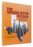img - for Spindletop Gusher, The (Spotlight on American History) book / textbook / text book