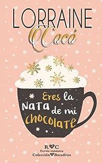 Eres la nata de mi chocolate (Colección Bocaditos)