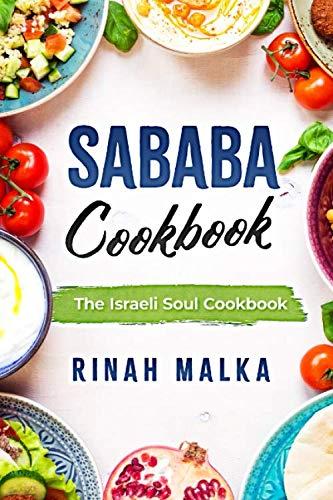 Sababa Cookbook: The Israeli Soul Cookbook by Rinah Malka