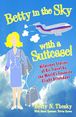 Betty in the sky with a suitcase hilarious stories of air travel betty in the sky with a suitcase hilarious stories of air travel by the worlds fandeluxe Images