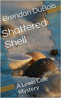 Shattered Shell (Lewis Cole series Book 3) by [DuBois, Brendan]