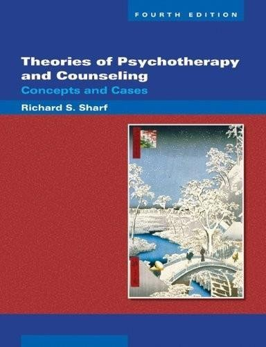 Theories of Psychotherapy and Counseling - Concepts and Cases (4th, Fourth Edition) - By Richard S. Sharf
