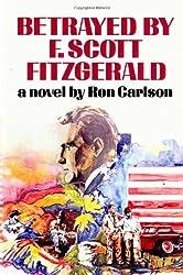 Betrayed by F. Scott Fitzgerald