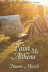 Paint Me Althena by Musch, Naomi (2014) Paperback Paperback