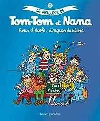 Le meilleur de Tom-Tom et Nana, tome 2 : Fous d'école, dingues de récré par Bernadette Després