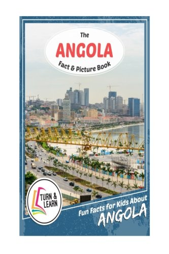 The Angola Fact and Picture Book: Fun Facts for Kids About Angola (Turn and Learn)