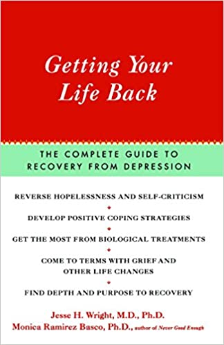 Getting Your Life Back: The Complete Guide to Recovery from Depression by Jessie Wright (17-Aug-2002)