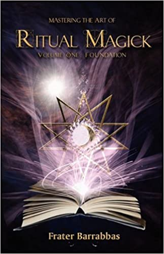 Mastering the Art of Ritual Magic: Volume 1 by Frater Barrabbas (2008-10-23)