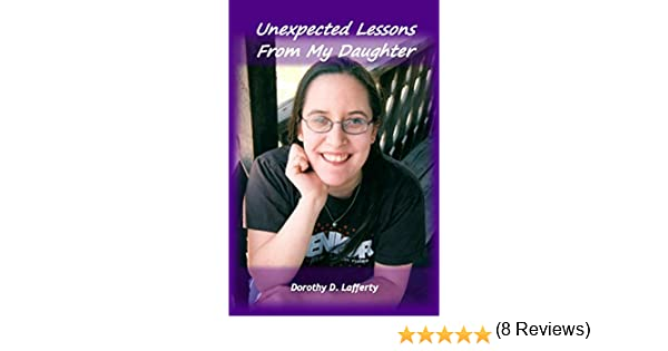 Amazon unexpected lessons from my daughter ebook dorothy amazon unexpected lessons from my daughter ebook dorothy lafferty kindle store fandeluxe Ebook collections