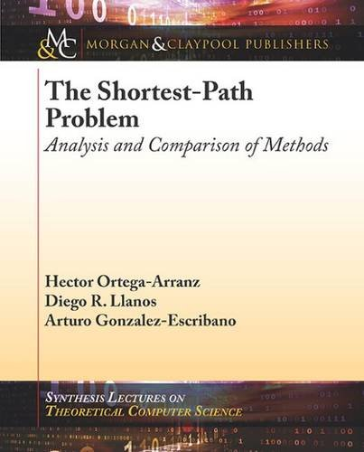 The Shortest-Path Problem: Analysis and Comparison of Methods (Synthesis Lectures on Theoretical Computer Science)